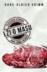 Lži o masu - Živočišná výroba jako zdroj nemocí