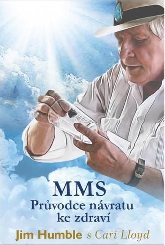 MMS - Průvodce návratu ke zdraví - Humble, Jim