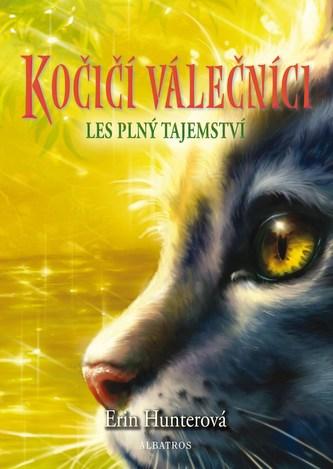 Kočičí válečníci (3) - Les plný tajemství - Erin Hunterová