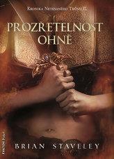 Kronika Netesaného trůnu II. - Prozřetelnost ohně