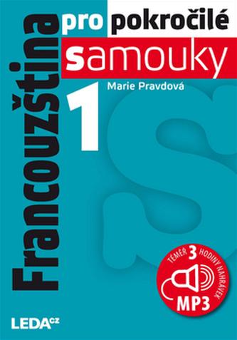 Francouzština pro pokr. samouky 1.díl - Marie Pravdová; Pavel Rak