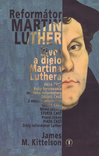 Reformátor Luther - Kittelson James M.
