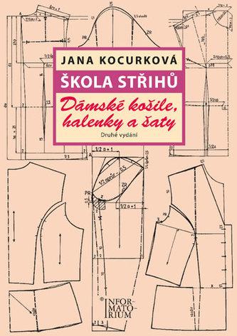 Škola střihů - Dámské košile, halenky a šaty - Jana Kocurková