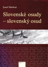 Slovenské osudy - slovenský osud