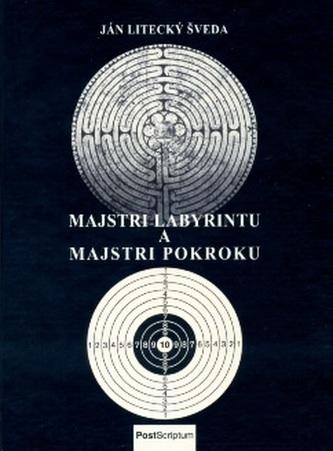 Majstri labyrintu a majstri pokroku