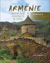 Arménie země hor, klášterů a vína / Armenia the Country of Mountains Monasteries and Wine