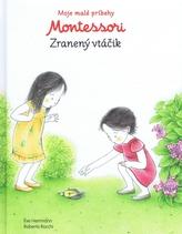 Moje malé príbehy Montessori- Zranený vtáčik