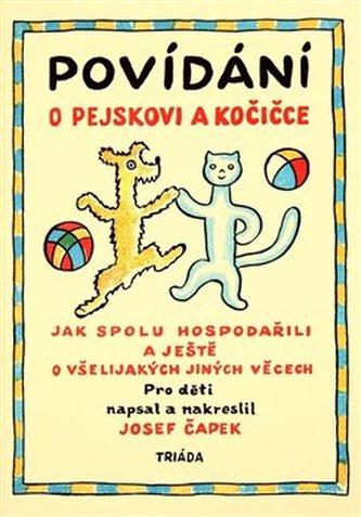 Povídání o pejskovi a kočičce - Čapek Josef