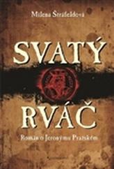 Svatý rváč - Rromán o Jeronýmovi Pražském