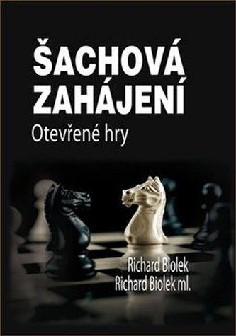 Šachová zahájení - Otevřené hry - Richard st. Biolek