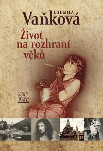 Život na rozhraní věků - Ludmila Vaňková