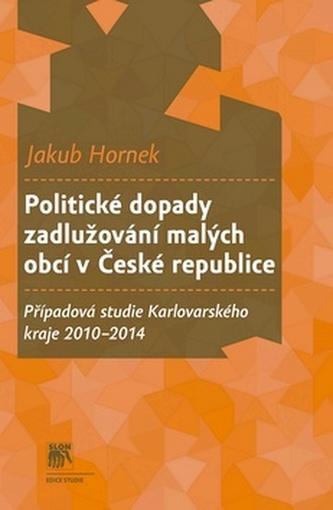 Politické dopady zadlužování malých obcí v České republice