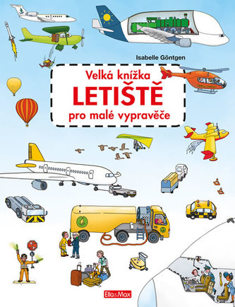 Velká knížka LETIŠTĚ pro malé vypravěče - Fabianis Valeria Manferto de