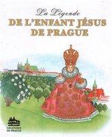 La Légende de LEnfant Jésus de Prague