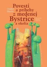 Povesti a príbehy z medenej Bystrice