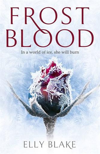 Frostbllod, Frostblood Saga 1 - Blake Elly
