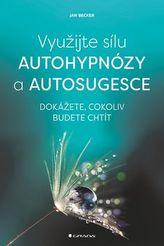 Využijte sílu autohypnózy a autosugesce - Dokážete, cokoliv budete chtít