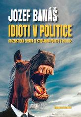 Idioti v politice - Recesistická zpráva ze studijního pobytu v politice