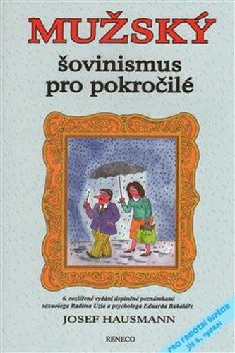 Mužský šovinismus pro pokročilé - Josef Hausmann