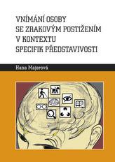 Vnímání osoby se zrakovým postižením v kontextu specifik představivosti