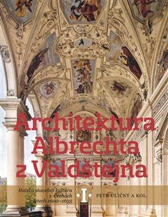 Architektura Albrechta z Valdštejna /2 svazky/ - Karel a kol. Hudec