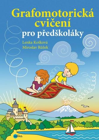 Grafomotorická cvičení pro předškoláky - Lenka Kosková-Třísková