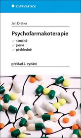 Psychofarmakoterapie stručně, jasně, přehledně