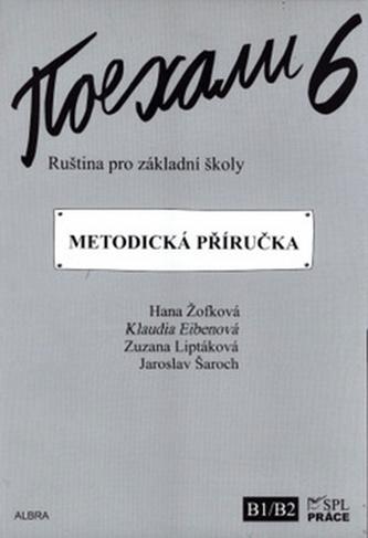 Pojechali 6 metodická příručka ruštiny pro ZŠ - Hana Žofková