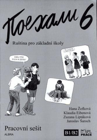 Pojechali 6 pracovní sešit ruštiny pro ZŠ - Hana Žofková