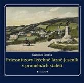 Priessnitzovy léčebné lázně Jeseník v proměnách staletí