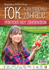 Rok v zeleninovej záhrade + biologická ochrana