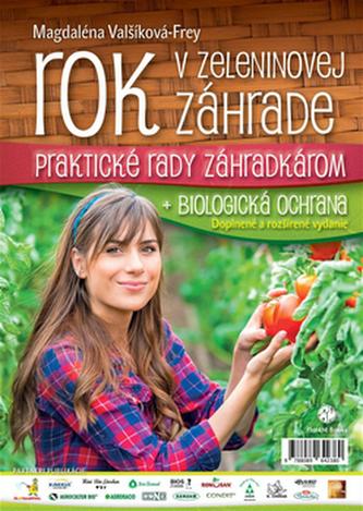 Rok v zeleninovej záhrade + biologická ochrana - Magdaléna Valšíková