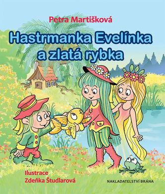 Hastrmanka Evelínka a zlatá rybka - Petra Martišková