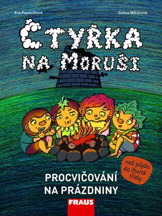Čtyřka na Moruši - Procvičování na prázdniny - Eva Papoušková