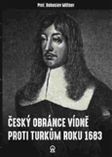 Český obránce Vídně proti Turkům roku 1683