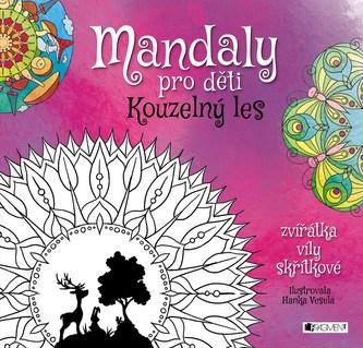 Mandaly pro děti - Kouzelný les - nemá autora