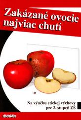Zakázané ovocie najviac chutí