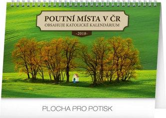 Kalendář stolní 2018 - Poutní místa v ČR , 23,1 x 14,5 cm - neuveden