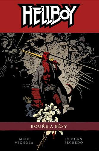Hellboy 12 - Bouře a běsy - Mignola Mike