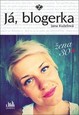 Já, blogerka - Žena 30+