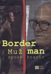 Border Man-Muž spoza hraníc