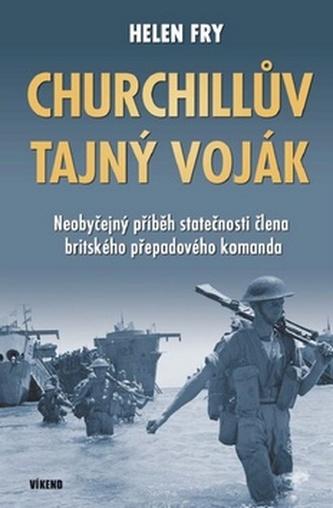Churchillův tajný voják - Neobyčejný příběh statečnosti člena britského přepadového komanda