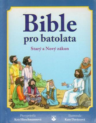 Bible pro batolata - Starý a Nový zákon - Hirschmannová Kris
