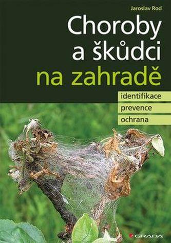 Choroby a škůdci na zahradě - identifikace, prevence a ochrana