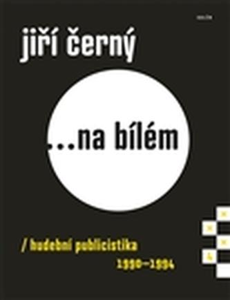Jiří Černý... na bílém 4 - Jiří Černý; Ervín Urban