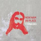 CD - Chinaski : Není nám do pláče