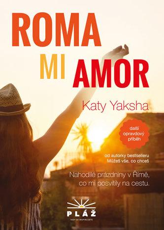 ROMA MI AMOR - Nahodilé prázdniny v Římě, co mi posvítily na cestu - Yaksha Katy
