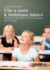 Cíle a cesty k hlubšímu lidství - Didaktika náboženství v České republice pro 21. století
