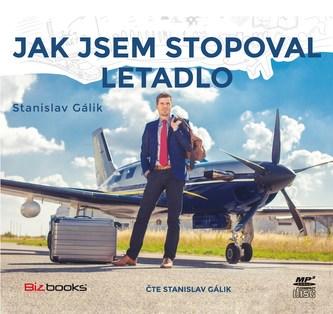 Jak jsem stopoval letadlo (audiokniha) - Stanislav Gálik
