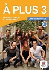 A plus! 3 (A2.2) – Livre de l´éleve + CD